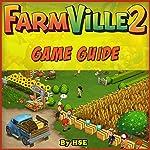 Farmville 2 Game Guide |  Hiddenstuff Entertainment