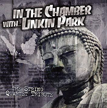In The Chamber The String Quartet Tribute To Linkin Park