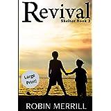 Revival: Large Print Edition (Shelter Trilogy (Large Print))