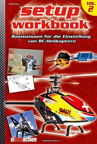 RC-Heli-Action Setup Workbook Volume II