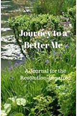 Journey to a Better Me: A Journal for the Resolution-Impaired Paperback