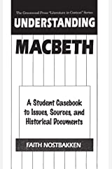 """Understanding Macbeth: A Student Casebook to Issues, Sources, and Historical Documents (The Greenwood Press """"Literature in Context"""" Series) Hardcover"""