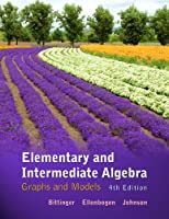 Elementary and Intermediate Algebra: Graphs and Models, 4th Edition Front Cover