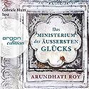Das Ministerium des äußersten Glücks Hörbuch von Arundhati Roy Gesprochen von: Gabriele Blum