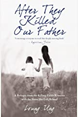 After They Killed Our Father: A Refugee from the Killing Fields Reunites with the Sister She Left Behind Paperback