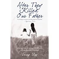 After They Killed Our Father: A Refugee from the Killing Fields Reunites with the Sister She Left Behind