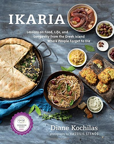 Ikaria: Lessons on Food, Life, and Longevity from the Greek Island Where People Forget to Die cover