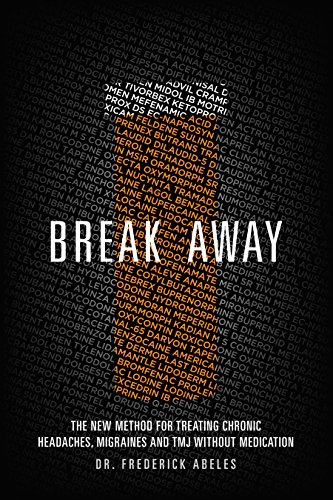 Break Away: The New Method for Treating Chronic Headaches, Migraines, and TMJ without Medication by Dr. Frederick Abeles (2015-05-03) (Best Medication For Muscle Pain)