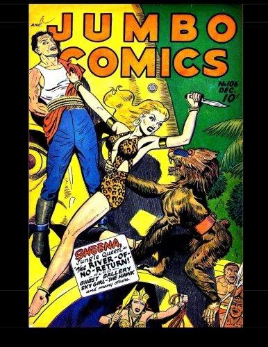 Jumbo Comics #106: Featuring Sheena, Queen of the Jungle by Kari A Therrian (2014-11-12)