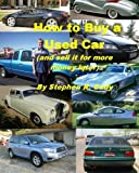 How to Buy a Used Car (and Sell it for More Money Later!)