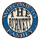 Welcome to THE BURNETT FAMILY Chic Tin Sign Rustic Shabby Vintage style Retro Kitchen Bar Pub Coffee Shop man cave Decor Gift Ideas
