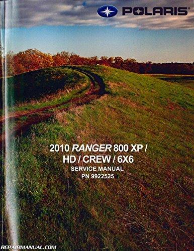Polaris Ranger Service Manual - 9922525 2010 Polaris Ranger 800 XP HD CREW 6x6 Side by Side Service Manual