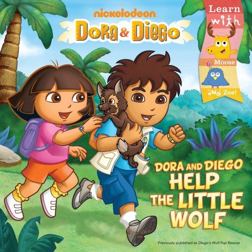 - Dora and Diego Help the Little Wolf (Dora & Diego)