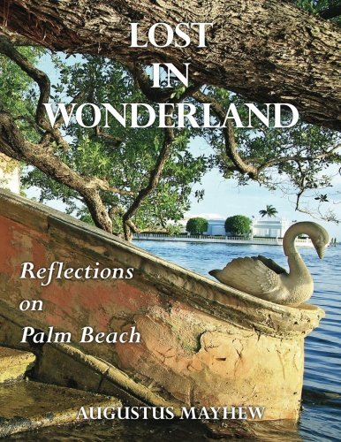 Lost in Wonderland: Reflections on Palm Beach by Augustus Mayhew - Gardens The Beach Mall Palm