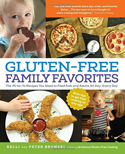 Gluten-Free Family Favorites: The 75 Go-To Recipes You Need to Feed Kids and Adults All Day, Every Day (Gluten Free Edge Book compare prices)