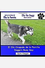 El Día Ocupado de la Perrita (Ella the Doggy) (Spanish Edition)