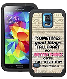 CorpCase Samsung Galaxy S5 Case - Marilyn Monroe Quote Inspirational Good Things Fall Apart / Hybrid Unique Case With Great Protection