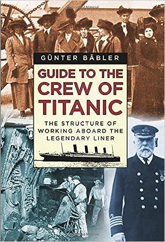 Guide to the Crew of Titanic (Günter Bäbler) 61fSl5Ru3dL._SX340_BO1,204,203,200_