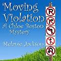 Moving Violation: A Chloe Boston Mystery, Book 1 Audiobook by Melanie Jackson Narrated by Melissa Strom