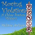 Moving Violation: A Chloe Boston Mystery, Book 1 | Melanie Jackson