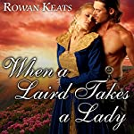 When a Laird Takes a Lady: Claimed by the Highlander, Book 2 | Rowan Keats