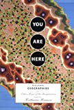 You Are Here: Personal Geographies and Other Maps of the Imagination, Katharine Harmon, 1568984308