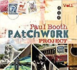 Patchwork Project (Vol.1) by Paul Booth