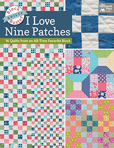 Karen M. Burns - Block-Buster Quilts - I Love Nine Patches: 16 Quilts from an All-Time Favorite Block (Block Buster Quilts)