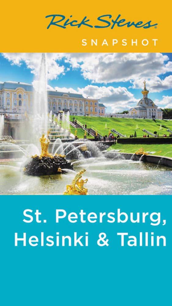 Rick Steves Snapshot St. Petersburg Helsinki And Tallinn