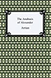 The Anabasis of Alexander, Arrian and Arrian, 1420937715