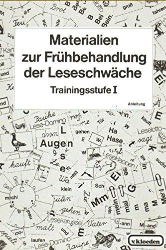 Materialien zur Frühbehandlung der Leseschwäche: Für schulische und ausserschulische Förderung durch Eltern, Erzieher und Psychologen