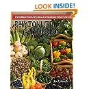 Phytonutrient Gardening: Understanding, Growing and Eating Phytonutrient-Rich Antioxidant-Dense Foods (Phytonutrient Gardening - Vegetables) (Volume 1)