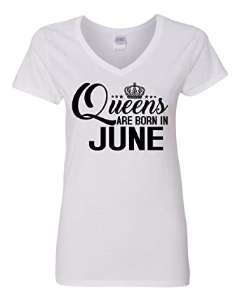 98dc494c4 Queens Are Born In June Birthday Womens V Neck T Shirt White Small