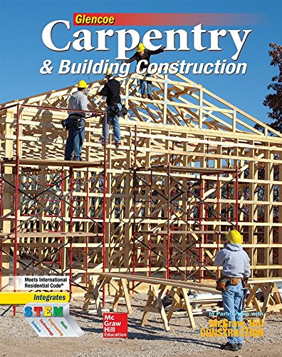 Carpentry & Building Construction Student Edition (CARPENTRY & BLDG CONSTRUCTION) by McGraw-Hill Education