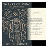 The Art of Living and Other Stories, John Gardner, 0394516745