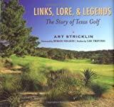 Links, Lore, & Legends: The Story of Texas Golf