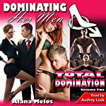 Dominating Her Men: Total Domination, Volume Two   Alana Melos