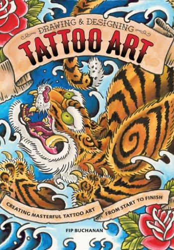 Drawing & Designing Tattoo Art: Creating Masterful Tattoo Art from Start to Finish Start Tattoo