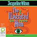 The Illustrated Mum Audiobook by Jacqueline Wilson Narrated by Josie Lawrence