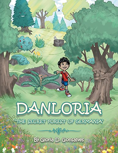 Danloria: The Secret Forest of Germania by [Gonsalves, Gloria D.]