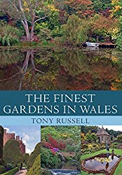 The Finest Gardens in Wales (English Edition)