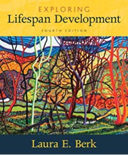 Exploring lifespan development (3rd edition): laura e. Berk.