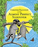 img - for Chester Raccoon and the Almost Perfect Sleepover (The Kissing Hand Series) book / textbook / text book