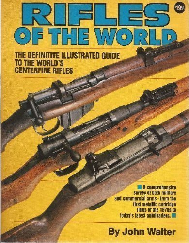 Rifles of the World New Edition by Walter, John published by DBI Books Inc.,U.S. (1995)