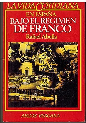 La vida cotidiana en España bajo el regimen de Franco Coleccion En ...