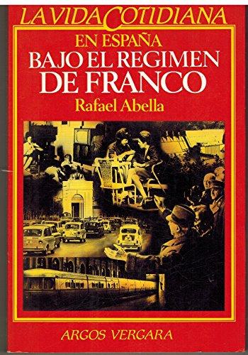 La vida cotidiana en España bajo el regimen de Franco (Coleccion En línea) Rafael Abella