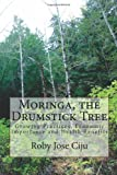 Moringa, the Drumstick Tree, Roby Jose Ciju, 1497578388
