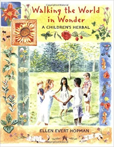 Walking the World in Wonder: A Children's Herbal by Ellen Evert Hopman (2000-11-03)