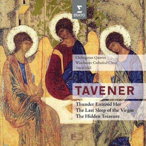 tavener-thunder-entered-her-the-last-sleep-of-the-virgin-the-hidden-treasure