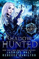 Shadow Hunted: an Urban Fantasy Novel (Shadows of Salem Book 3)